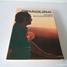 Libros de segunda mano: SIRAGUSA,MENSAJERO DE LOS EXTRATERRESTRES.. Lote 182865232