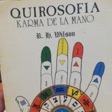 Libros de segunda mano: R. H. WILSON. QUIROSOFUA. KARMA DE LA MANO. Lote 182880016