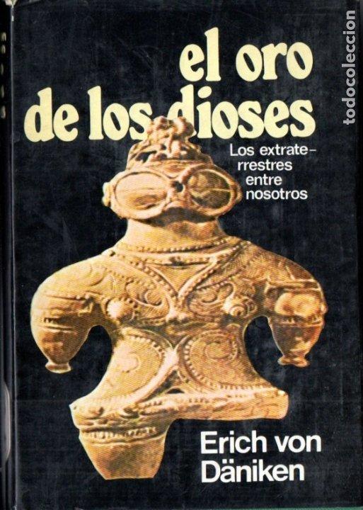 VON DÄNIKEN : EL ORO DE LOS DIOSES (MARTINEZ ROCA, 1974) TAPA DURA (Libros de Segunda Mano - Parapsicología y Esoterismo - Ufología)