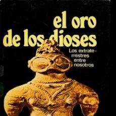 Libros de segunda mano: ERICH VON DÄNIKEN. EL ORO DE LOS DIOSES. EDICIONES MARTÍNEZ ROCA. BARCELONA. 1974. PP. 220. Lote 182994980