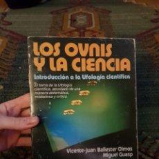 Libros de segunda mano: LIBRO LOS OVNIS Y LA CIENCIA - VICENTE JUAN BALLESTER OLMOS. MIGUEL GUASP.. Lote 183197790