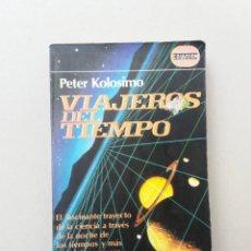 Libros de segunda mano: VIAJEROS DEL TIEMPO PETER KOLOSIMO. Lote 183343361