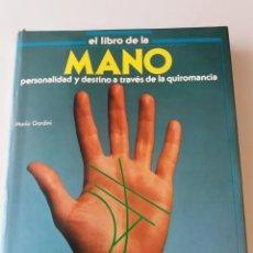 Libros de segunda mano: EL LIBRO DE LA MANO. PERSONALIDAD Y DESTINO A TRAVES DE LA QUIROMANCIA. Lote 183398183