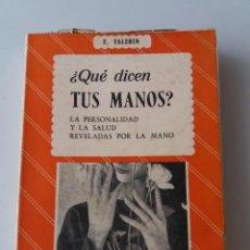 Libros de segunda mano: QUE DICEN TUS MANOS / E. VALERIN (ED. SINTES). Lote 183398662