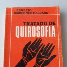 Libros de segunda mano: TRATADO DE QUIROSOFIA / ERNESTO ISSBERNER HALDANE (ED. KIER). Lote 183398957