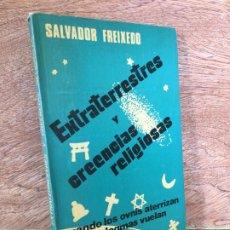 Libros de segunda mano: EXTRATERRESTRES Y CREENCIAS RELIGIOSAS - SALVADOR FREIXEDO - EDITORIAL ORION 1977 - ESCASISIMO. Lote 184349375