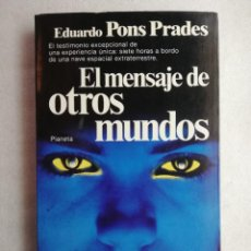 Libros de segunda mano: EL MENSAJE DE OTROS MUNDOS - EDUARDO PONS PRADES - PLANETA PRIMERA EDICION. Lote 184589161