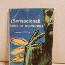 Libros de segunda mano: ¡SENSACIONAL! HABLAN LOS EXTRATERRESTRES - FERNANDO SESMA - UMMO - OVNIS - INCUNABLE. Lote 184897956