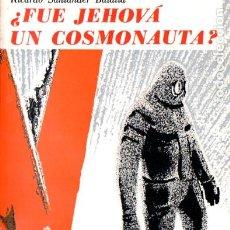 Libros de segunda mano: R. SANTANDER BATALLA . ¿FUE JEHOVÁ UN COSMONAUTA? (CHILE, 1975). Lote 186004203