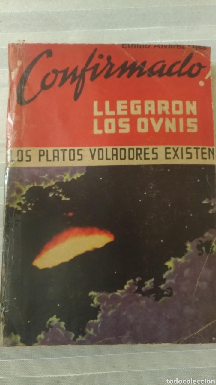 CONFIRMADO LLEGARON LOS OVNIS, POR EMILIO ALVAREZ OJEA - 1977 - ARGENTINA (Libros de Segunda Mano - Parapsicología y Esoterismo - Ufología)
