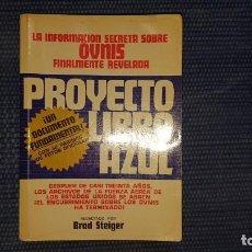 Libros de segunda mano: PROYECTO LIBRO AZUL. LA INFORMACIÓN SECRETA SOBRE OVNIS REVELADA + LOS DESCONOCIDOS ESPACIO. Lote 186330978