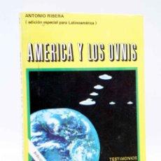 Libros de segunda mano: AMÉRICA Y LOS OVNIS. EDICIÓN ESPECIAL PARA LATINOAMÉRICA (ANTONIO RIBERA) POSADA, 1977. Lote 186344653