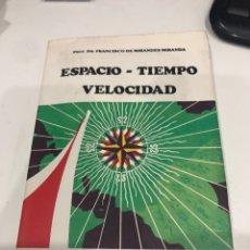 Libros de segunda mano: ESPACIO TIEMPO VELOCIDAD. Lote 186360956