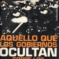 Libros de segunda mano: AQUELLO QUE LOS GOBIERNOS OCULTAN SOBRE LOS PLATILLOS VOLANTES (DE VECCHI, 1971). Lote 186432752