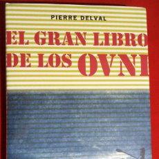 Libros de segunda mano: EL GRAN LIBRO DE LOS OVNI, PIERRE DELVAL, CIRCULO DE LECTORES, NUEVO SIN DESPRECINTAR, OVNIS. Lote 186446823