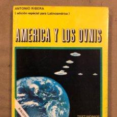 Libros de segunda mano: AMERICA Y LOS OVNIS. ANTONIO RIBERA. EDITORIAL POSADA 1977. ILUSTRADO. 158 PÁGINAS.. Lote 187106110