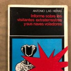 Libros de segunda mano: INFORME SOBRE LOS VISITANTES EXTRATERRESTRES Y SUS NAVES VOLADORAS. ANTONIO DE LAS HERAS. Lote 187106521