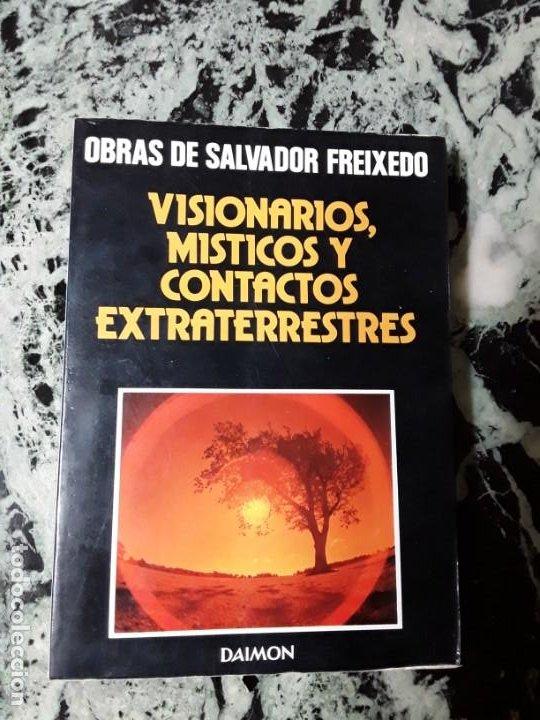 SALVADOR FREIXEDO. VISIONARIOS, MISTICOS Y CONTACTOS EXTRATERRESTRES. ILUSTRADO. EXCELENTE ESTADO (Libros de Segunda Mano - Parapsicología y Esoterismo - Ufología)