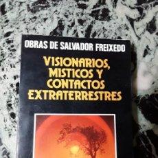Libros de segunda mano: SALVADOR FREIXEDO. VISIONARIOS, MISTICOS Y CONTACTOS EXTRATERRESTRES. ILUSTRADO. EXCELENTE ESTADO. Lote 187525803
