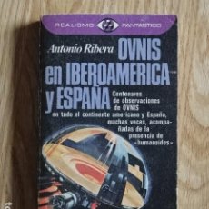 Libros de segunda mano: OVNIS EN IBEROAMERICA Y ESPAÑA ANTONIO RIBERA REALISMO FANTASTICO PLAZA & JANES 1980 1ª EDICION. Lote 187591443