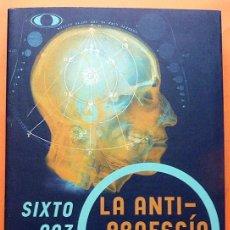 Libros de segunda mano: LA ANTI-PROFECÍA: REVELACIONES DE LOS GUÍAS EXTRATERRESTRES - SIXTO PAZ WELLS - 2002 -INDICE - NUEVO. Lote 188441993