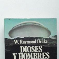 Libros de segunda mano: DIOSES Y HOMBRES DEL ESPACIO A TRAVES DE LA HISTORIA - W RAYMOND DRAKE. Lote 188499533
