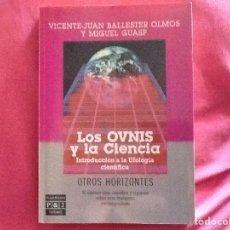Libros de segunda mano: LOS OVNIS Y LA CIENCIA,INTRODUCCION A LA UFOLOGIA CIENTIFICA. VICENTE.JUAN BALLESTER OLMOS .M.GUASP.. Lote 188542167