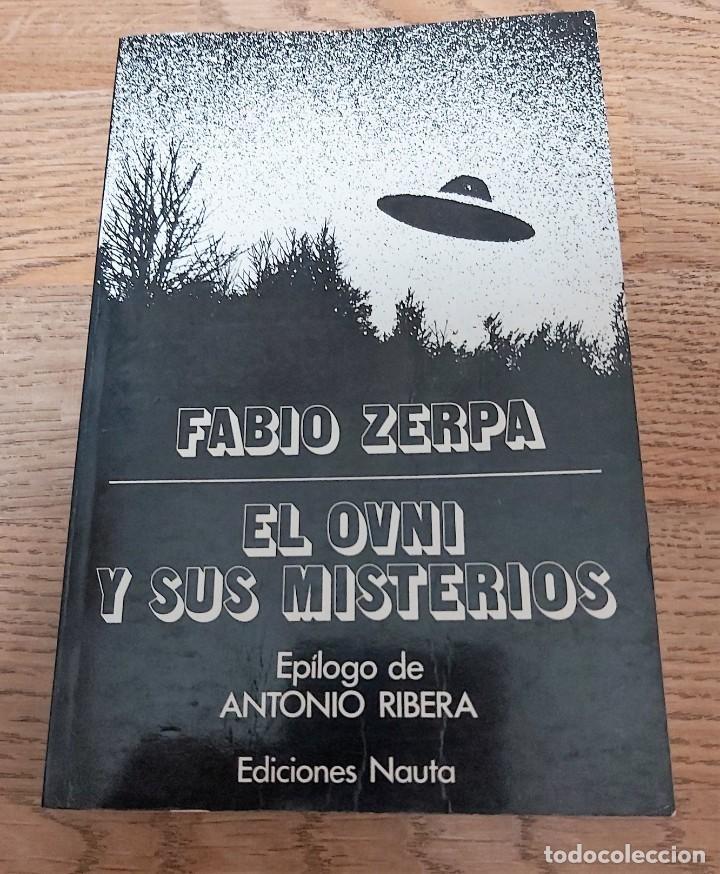 LIBRO EL OVNI Y SUS MISTERIOS FABIO ZERPA EPÍL. DE ANTONIO RIBERA UFOLOGÍA CASOS FOTOS OVNIS (Libros de Segunda Mano - Parapsicología y Esoterismo - Ufología)