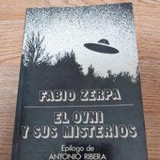 Libros de segunda mano: LIBRO EL OVNI Y SUS MISTERIOS FABIO ZERPA EPÍL. DE ANTONIO RIBERA UFOLOGÍA CASOS FOTOS OVNIS . Lote 188762758