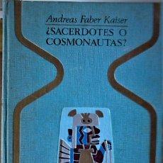 Libros de segunda mano: ANDREAS FABER-KAISER - ¿SACERDOTES O COSMONAUTAS?. Lote 189082413