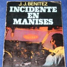 Libros de segunda mano: INCIDENTE EN MANISES - J.J.BENITEZ - 1ª EDICIÓN - PLAZA & JANÉS (1980). Lote 189381538