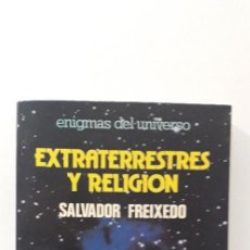 Libros de segunda mano: EXTRATERRESTRES Y RELIGION (ENIGMAS DEL UNIVERSO) - SALVADOR FREIXEDO. Lote 189494691