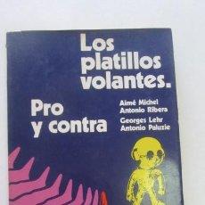 Libros de segunda mano: LOS PLATILLOS VOLANTES. PRO Y CONTRA. VARIOS AUTORES MARTÍNEZ ROCA 1971. TAPA DURA. 184 PÁGS CS204. Lote 189690858