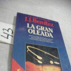 Libros de segunda mano: LA GRAN OLEADA - JJ. BENITEZ. Lote 189700551