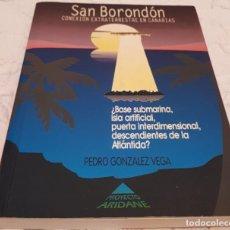 Libros de segunda mano: SAN BORONDÓN CONEXIÓN EXTRATERRESTRE EN CANARIAS – PEDRO GONZÁLEZ VEGA. Lote 190274643