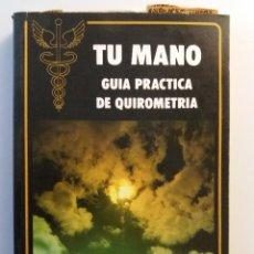 Libros de segunda mano: TU MANO GUIA PRACTICA DE QUIROMETRIA. Lote 191075396