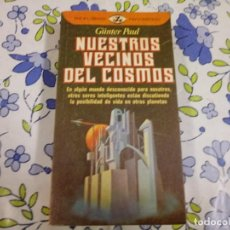 Libros de segunda mano: LIBRO DE NUESTROS VECINOS DEL COSMOS DE GUNTER PAUL. Lote 191078567