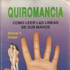 Libros de segunda mano: MICHEL T. ARDAN-QUIROMANCIA:CÓMO LEER LAS LÍNEAS DE SUS MANOS.EDICOMUNICACIÓN.1991.. Lote 191083688