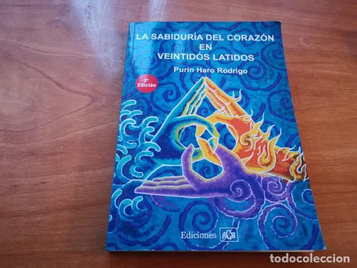 TOMO DEDICADO Y FIRMADO LA SABIDURIA DEL CORAZÓN EN VEINTIDÓS LATIDOS PURIN HARO RODRIGO MALLORCA (Libros de Segunda Mano - Parapsicología y Esoterismo - Numerología y Quiromancia)