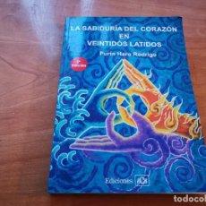 Libros de segunda mano: TOMO DEDICADO Y FIRMADO LA SABIDURIA DEL CORAZÓN EN VEINTIDÓS LATIDOS PURIN HARO RODRIGO MALLORCA. Lote 237141045