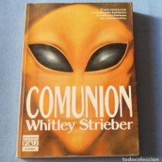 Livres d'occasion: COMUNIÓN - WHITLEY STRIEBER - CONTACOS HUMANOS CON EXTRATERRESTRES - 1ª EDICIÓN 1988 - PLAZA JANES. Lote 191512030