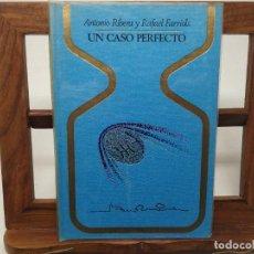 Libros de segunda mano: UN CASO PERFECTO - ANTONIO RIBERA Y RAFAEL FARRIOLS . PRIMERA EDICIÓN 1973. COLECCIÓN OTROS MUNDOS. Lote 191606158