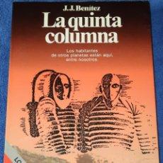 Libros de segunda mano: LA QUINTA COLUMNA - J.J.BENITEZ - EDITORIAL PLANETA - 2ª EDICIÓN (1990). Lote 191749776