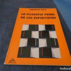 Libros de segunda mano: LIBRO -500 GR FERNANDO ORTIZ LA FILOSOFIA PENAL DE LOS ESPIRITISTAS. Lote 191920991