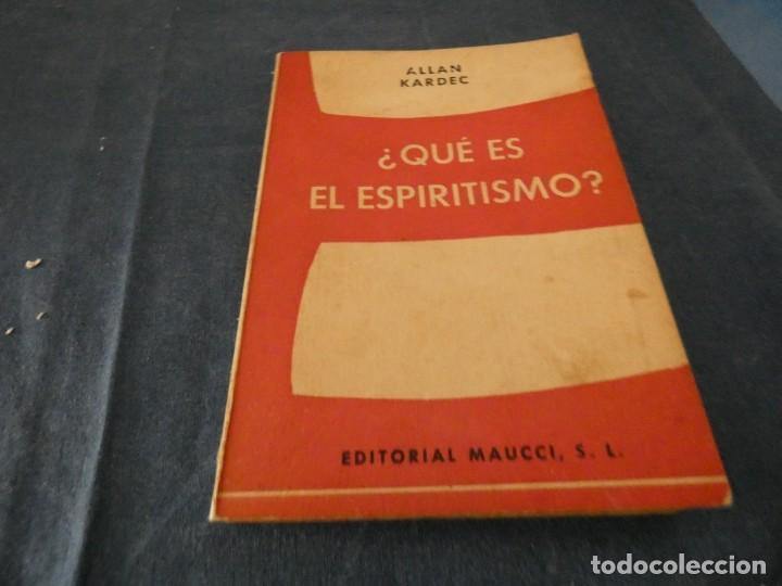 LIBRO MENOS DE 500 GRAMOS ALLAN KARDEC QUE ES EL ESPIRITISMO EDITORIAL MAUCCI BARCELONA SOBRE 1960 (Libros de Segunda Mano - Parapsicología y Esoterismo - Ufología)