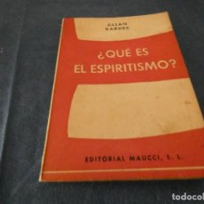 Libros de segunda mano: LIBRO MENOS DE 500 GRAMOS ALLAN KARDEC QUE ES EL ESPIRITISMO EDITORIAL MAUCCI BARCELONA SOBRE 1960. Lote 191922623