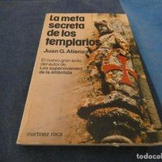 Libros de segunda mano: LIBRO MENOS DE 500 GRAMOS JUAN G ATIENZA LA META SECRETA DE LOS TEMPLARIOS. Lote 191934763