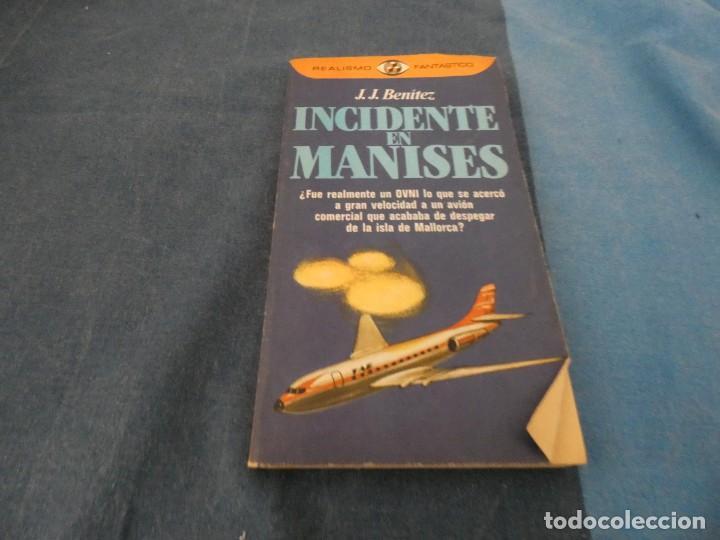 LIBRO -DE 500 GRAMOS J.J. BENITEZ INCIDENTE EN MANISES EDICION MUY ANTIGUA (Libros de Segunda Mano - Parapsicología y Esoterismo - Ufología)