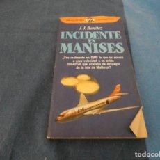 Libros de segunda mano: LIBRO -DE 500 GRAMOS J.J. BENITEZ INCIDENTE EN MANISES EDICION MUY ANTIGUA. Lote 191936048