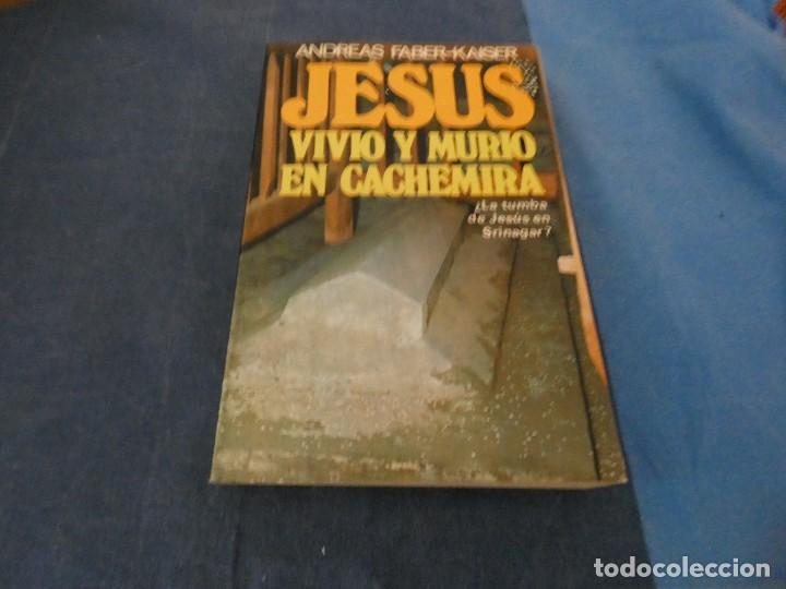 LIBRO MENOS DE 500 GRAMOS ANDREAS FABER KAISER JESUS VIVIO Y MURIO EN CACHEMIRA (Libros de Segunda Mano - Parapsicología y Esoterismo - Ufología)